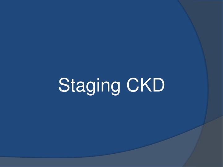 Staging CKD