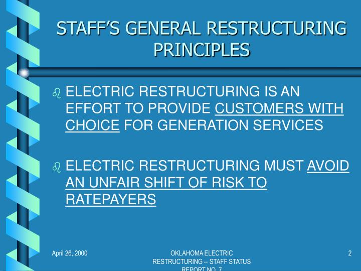 Staff s general restructuring principles