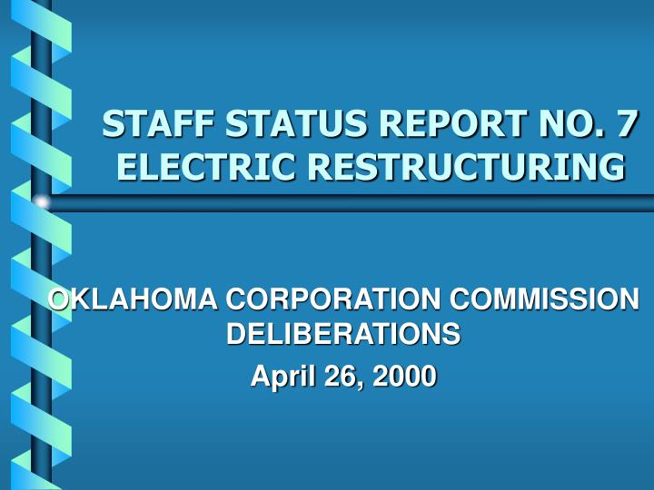 Staff status report no 7 electric restructuring