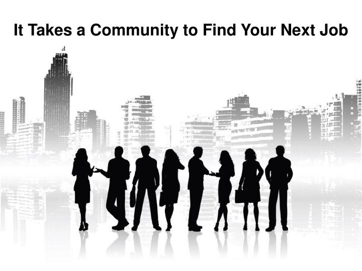 It Takes a Community to Find Your Next Job