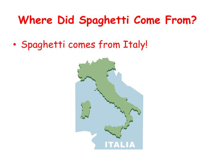 Where Did Spaghetti Come From?