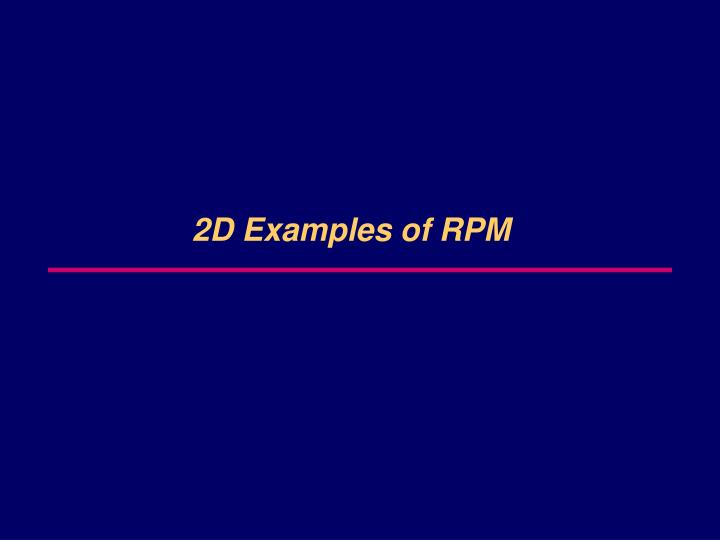 2D Examples of RPM