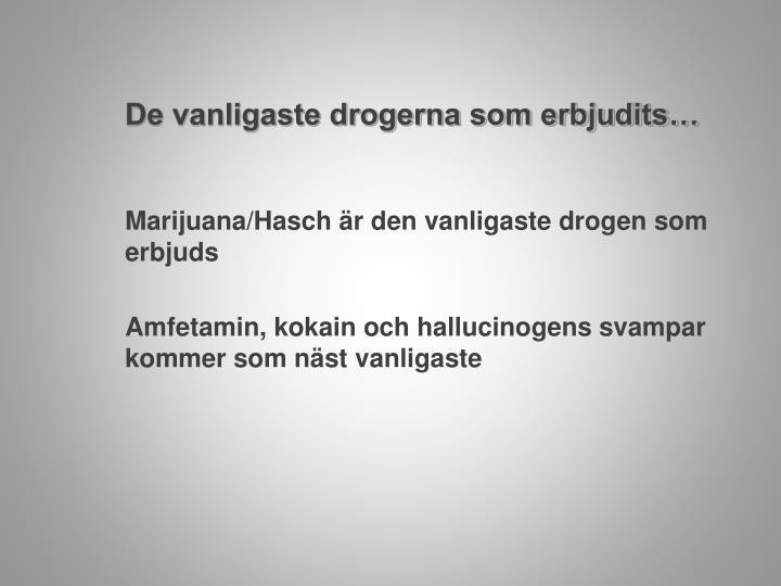 De vanligaste drogerna som erbjudits…