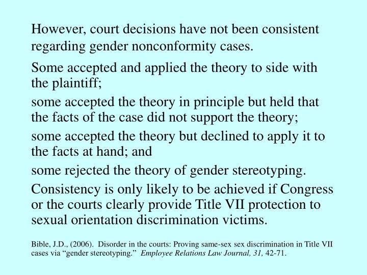 However, court decisions have not been consistent regarding gender nonconformity cases.