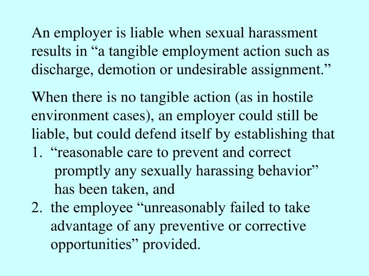 """An employer is liable when sexual harassment results in """"a tangible employment action such as discharge, demotion or undesirable assignment."""""""