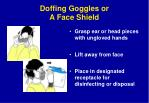 doffing goggles or a face shield