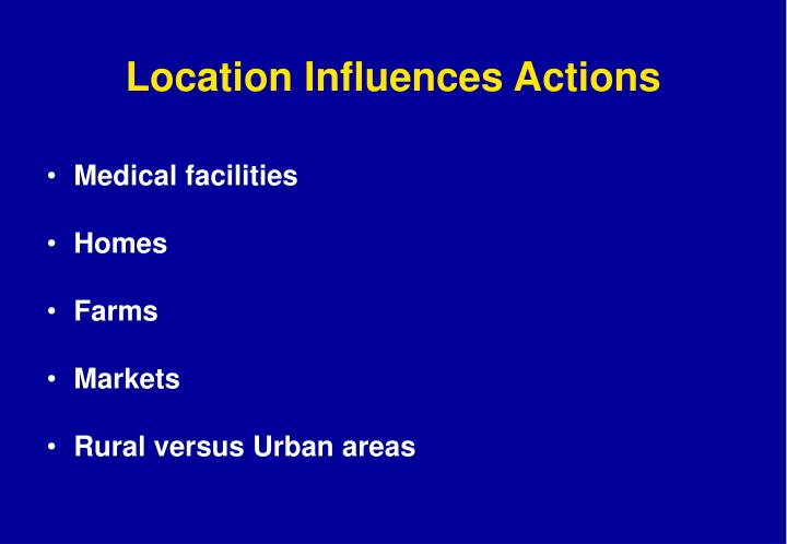 Location Influences Actions