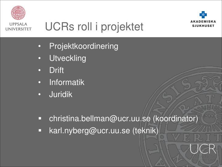 UCRs roll i projektet