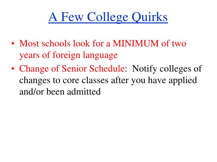 A Few College Quirks