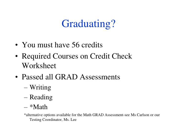 Graduating?