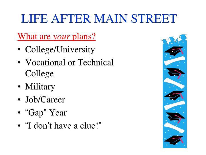 LIFE AFTER MAIN STREET