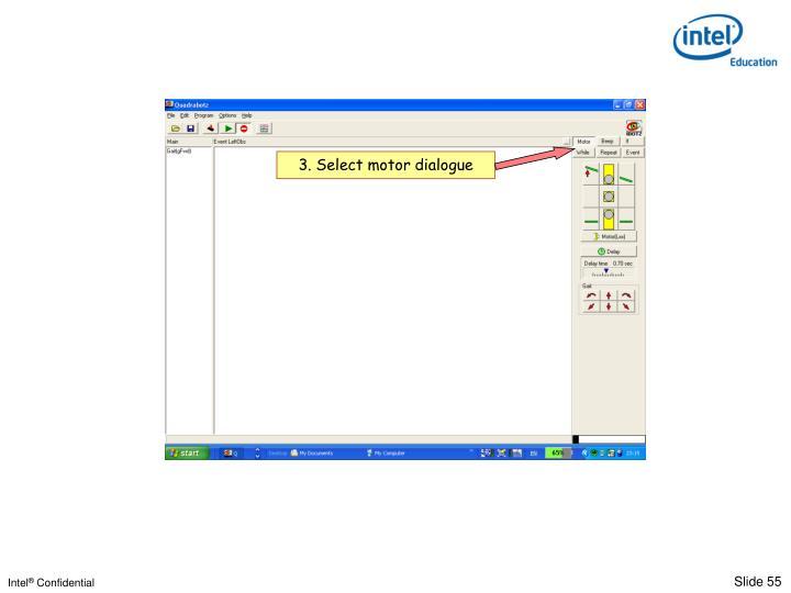 3. Select motor dialogue