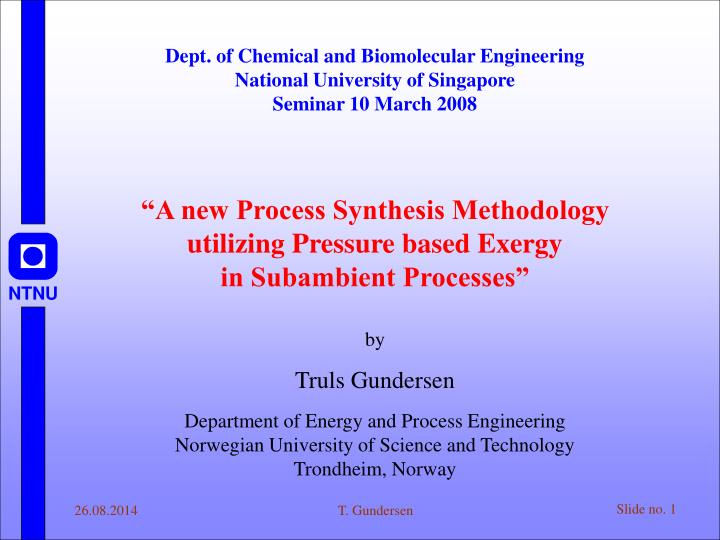 Dept. of Chemical and Biomolecular Engineering