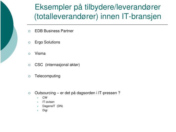 Eksempler på tilbydere/leverandører (totalleverandører) innen IT-bransjen