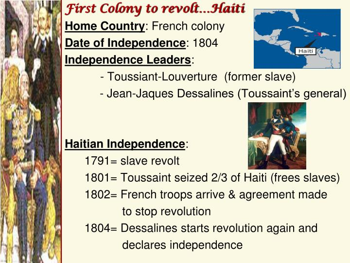 First Colony to revolt…Haiti