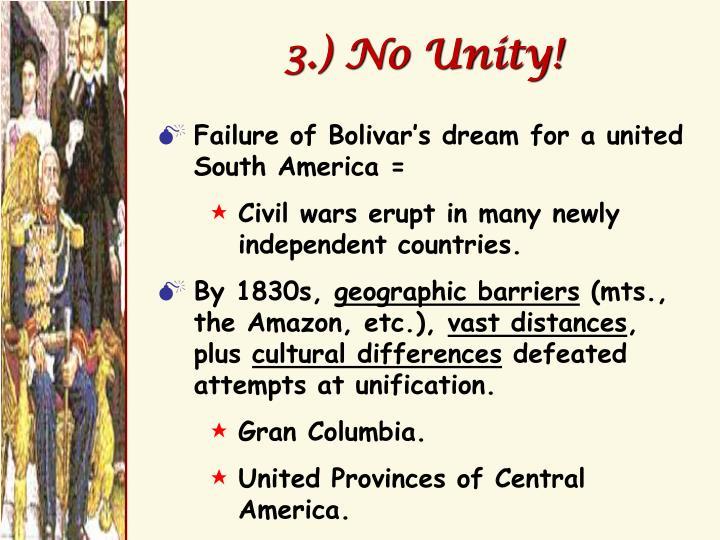 3.) No Unity!