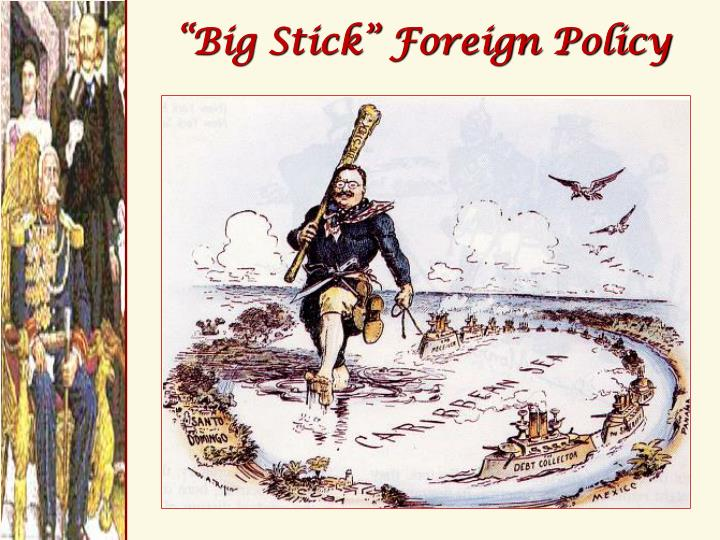 """Big Stick"" Foreign Policy"