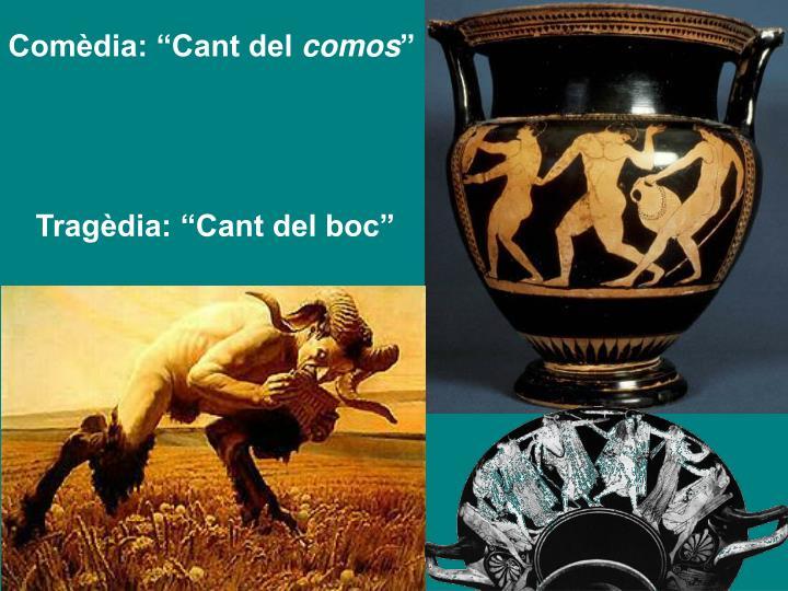 """Comèdia: """"Cant del"""