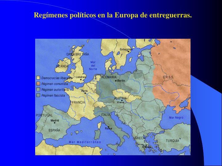 Regímenes políticos en la Europa de entreguerras.