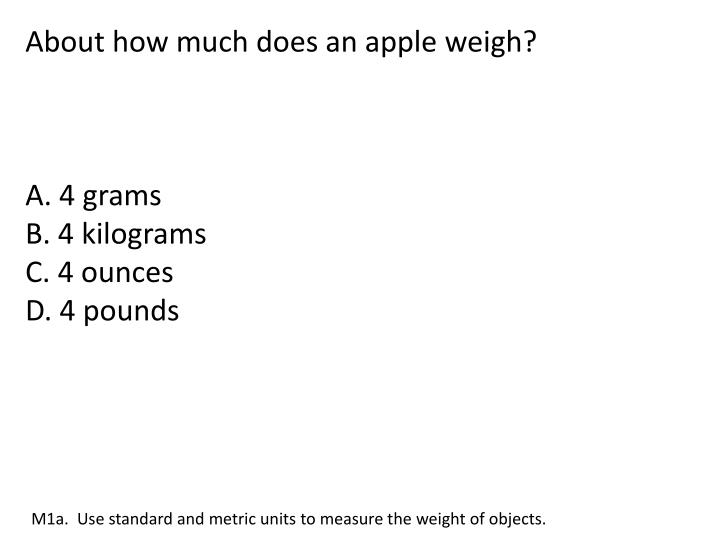 About how much does an apple weigh?