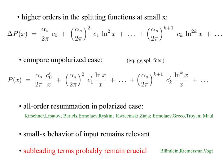 • higher orders in the splitting functions at small x:
