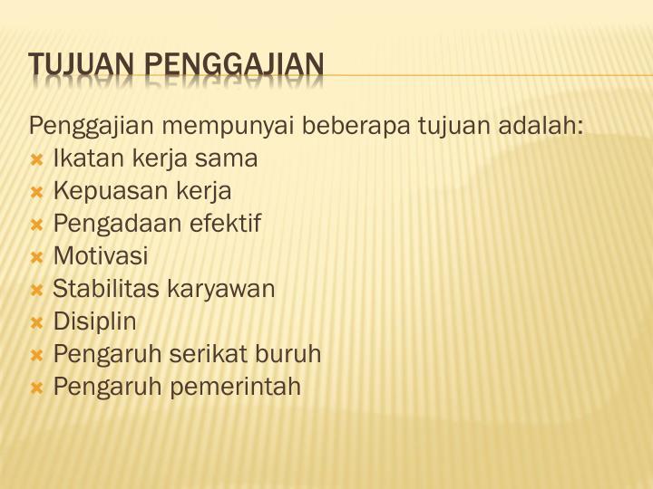 Penggajian mempunyai beberapa tujuan adalah: