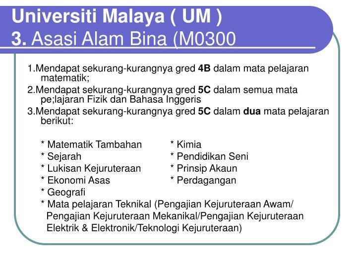 Universiti Malaya ( UM )