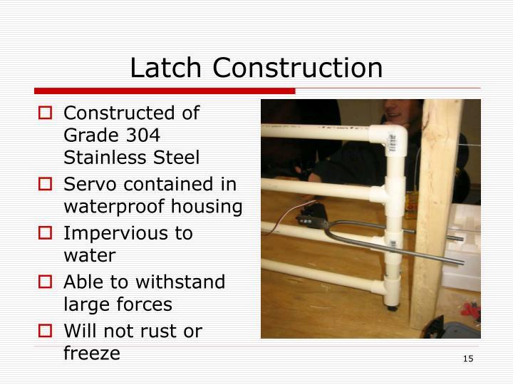 Latch Construction