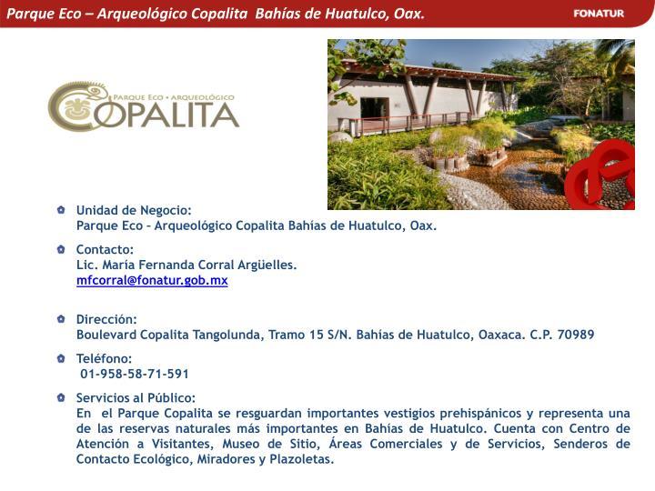 Parque Eco – Arqueológico Copalita  Bahías de Huatulco, Oax.