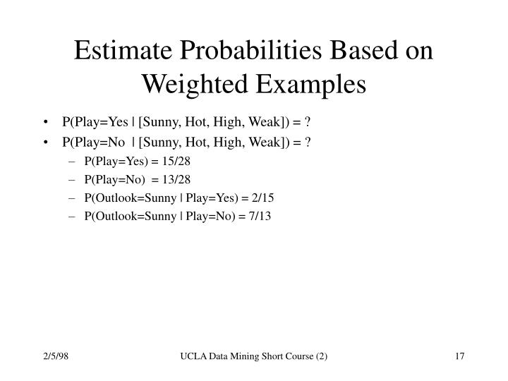 Estimate Probabilities Based on Weighted Examples