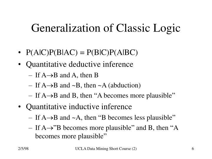 Generalization of Classic Logic