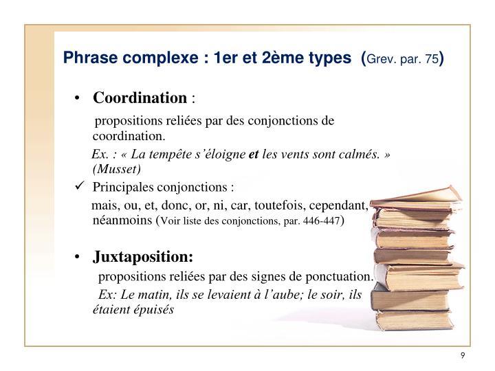 Phrase complexe : 1er et 2ème types  (