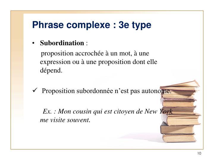 Phrase complexe : 3e type