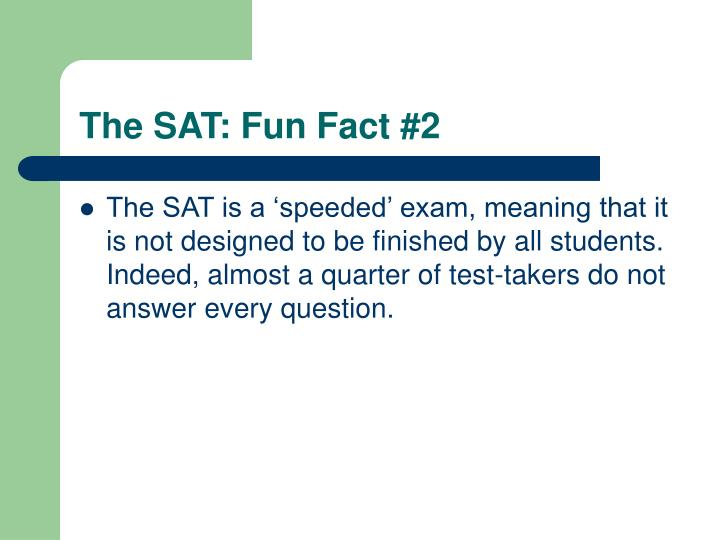 The SAT: Fun Fact #2
