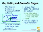 go nogo and go nogo gages