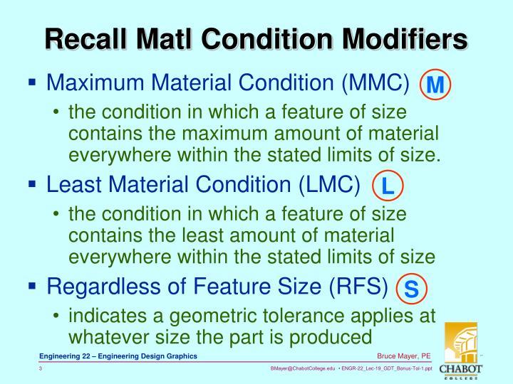 Recall Matl Condition Modifiers