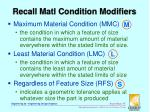 recall matl condition modifiers
