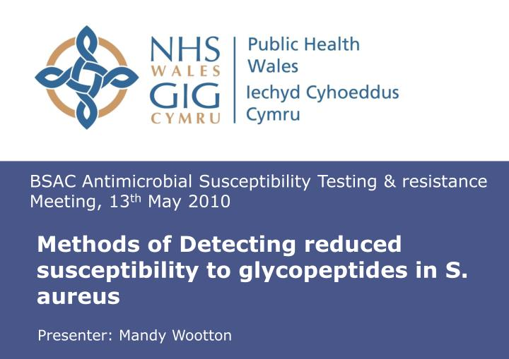 Methods of detecting reduced susceptibility to glycopeptides in s aureus