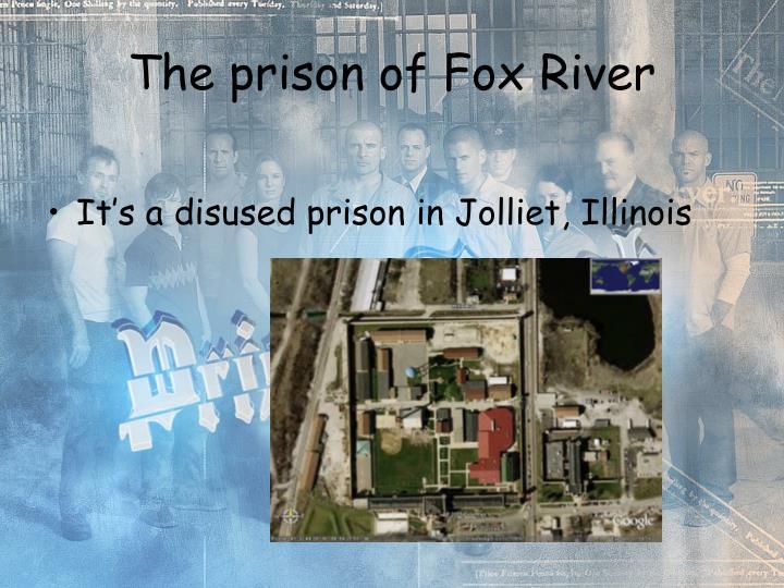 The prison of Fox River