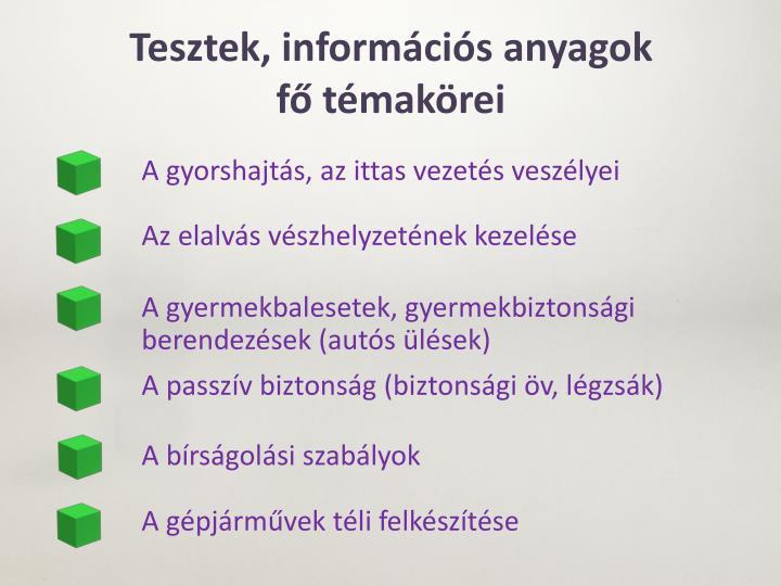 Tesztek, információs anyagok
