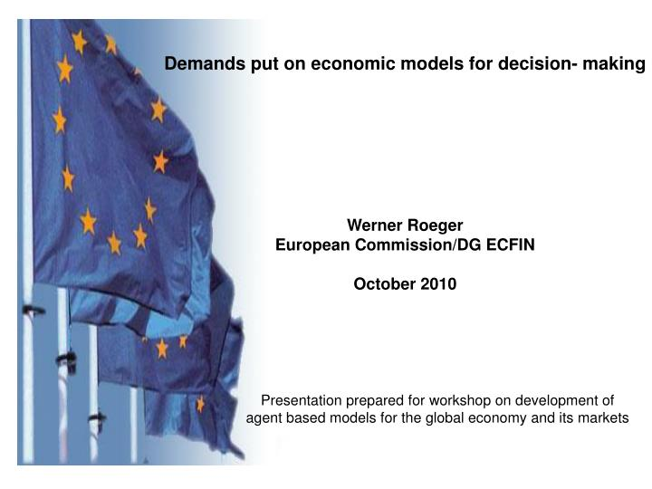 Demands put on economic models for decision- making