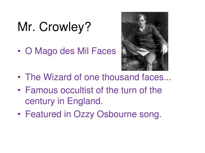 Mr. Crowley?
