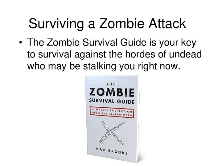 Surviving a Zombie Attack