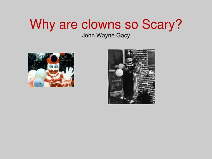 Why are clowns so scary john wayne gacy