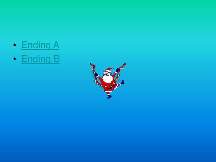 Ending A