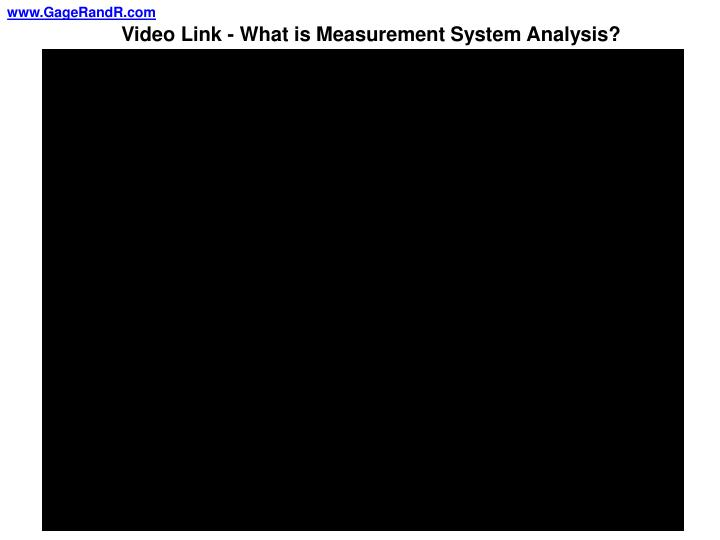 Video Link - What is Measurement System Analysis?