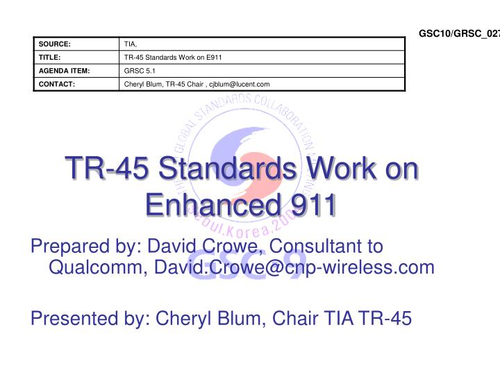 Tr 45 standards work on enhanced 911