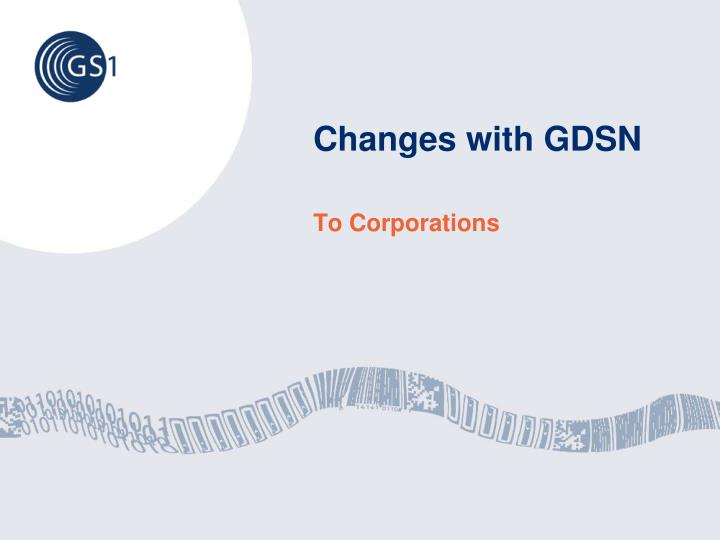 Changes with GDSN