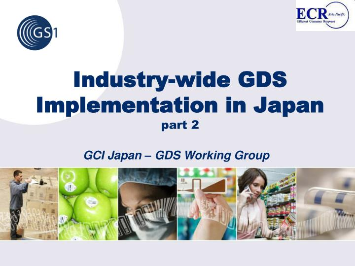 Industry-wide GDS Implementation in Japan