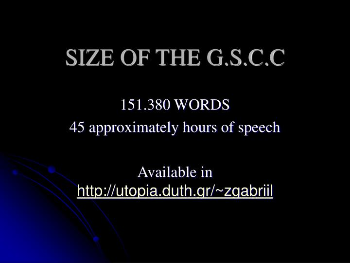 SIZE OF THE G.S.C.C